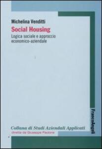 Social housing. Logica sociale e approccio economico-aziendale