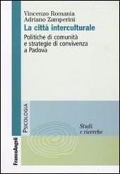 La città interculturale. Politiche di comunità e strategie di convivenza a Padova