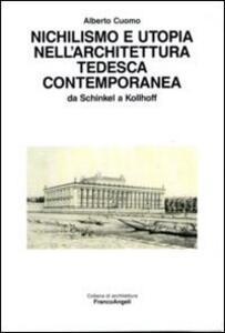 Nichilismo e utopia nell'architettura tedesca contemporanea. Da Schinkel a Kollhoff