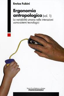 Ergonomia antropologica. Vol. 1: La variabilità umana nelle interazioni uomo-sistemi tecnologici..pdf
