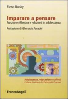 Imparare a pensare. Funzione riflessiva e relazioni in adolescenza.pdf
