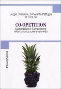 Foto Cover di Co-opetition. Cooperazione e competizione nella comunicazione e nei media, Libro di  edito da Franco Angeli