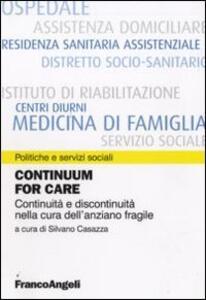 Continuum for care. Continuità e discontinuità nella cura dell'anziano fragile