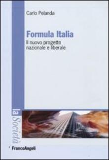 Formula Italia. Il nuovo progetto nazionale e liberale - Carlo Pelanda - copertina