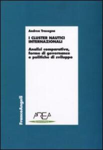 I cluster nautici internazionali. Analisi comparativa, forme di governance e politiche di sviluppo