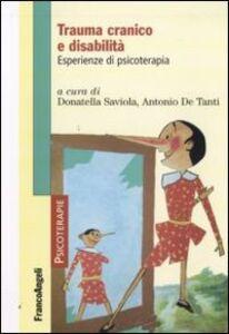 Foto Cover di Trauma cranico e disabilità. Esperienze di psicoterapia, Libro di  edito da Franco Angeli