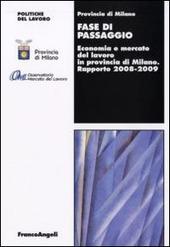 Fase di passaggio. Economia e mercato del lavoro in provincia di Milano. Rapporto 2008-2009