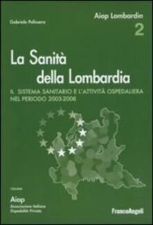Premioquesti.it La sanità della Lombardia. Il sistema sanitario e l'attività ospedaliera nel periodo 2003-2008 Image