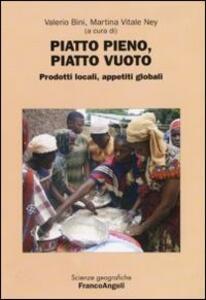 Piatto pieno, piatto vuoto. Prodotti locali, appetiti globali. Atti della 3ª Giornata di studi «Le ricchezze dell'Africa». (Milano, 2 aprile, 2008)