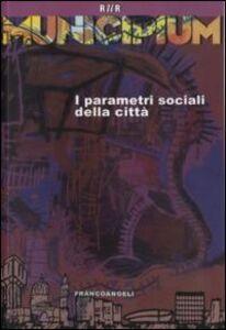 Foto Cover di Municipium. I parametri sociali della città, Libro di  edito da Franco Angeli