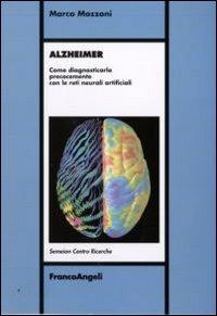 Alzheimer. Come diagnosticarlo precocemente con le reti neurali artificiali