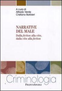 Libro Narrative del male. Dalla fiction alla vita, dalla vita alla fiction