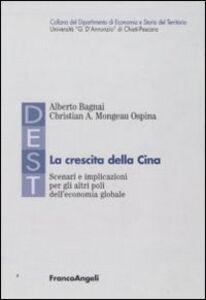 Libro La crescita della Cina. Scenari e implicazioni per gli altri poli dell'economia globale Alberto Bagnai , Christian A. Mongeau Ospina