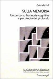 Camfeed.it Sulla memoria. Un percorso fra teorie cognitive e psicologia del profondo Image