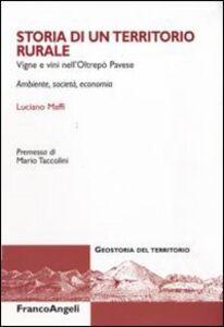 Storia di un territorio rurale. Vigne e vini nell'Oltrepò Pavese. Ambiente, società, economia