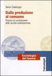 Dalla produzione al consumo. Processi di cambiamento delle società contemporanee