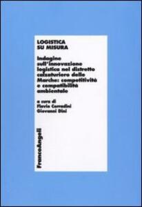 Logistica su misura. Indagine sull'innovazione logistica nel distretto calzaturiero delle Marche: competitività e compatiblità ambientale