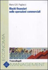 Libro Rischi finanziari nelle operazioni commerciali Mario G. Pagliacci