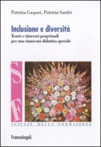 Inclusione e diversità. Teorie e itinerari progettuali per una rinnovata didattica speciale
