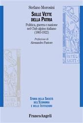 Sulle vette della patria. Politica, guerra e nazione nel Club Alpino Italiano (1863-1922)