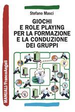 Giochi e role playing per la formazione e la conduzione dei gruppi