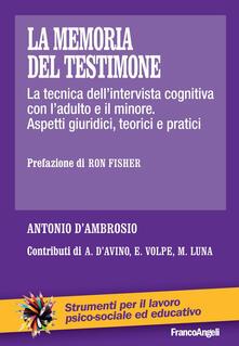 Steamcon.it La memoria del testimone. La tecnica dell'intervista cognitiva con l'adulto e il minore. Aspetti giuridici, teorici e pratici Image