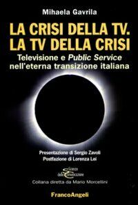 La crisi della Tv. La Tv della crisi. Televisione e public service nell'eterna transizione italiana