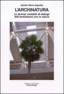 L' archinatura. Le diverse modalità di dialogo dell'architettura con la natura