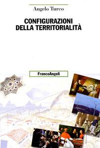 Libro Configurazioni della territorialità Angelo Turco
