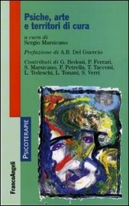 Foto Cover di Psiche, arte e territori di cura, Libro di  edito da Franco Angeli