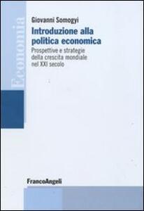 Introduzione alla politica economica. Prospettive e strategie della crescita mondiale nel XXI secolo