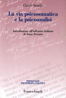 La via psicosomatica e la psicoanalisi.pdf
