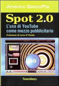 Spot 2.0. L'uso di You Tube come mezzo pubblicitario