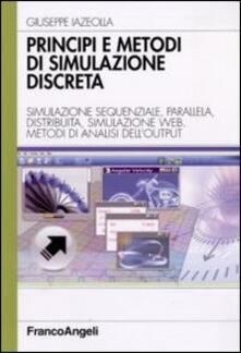 Ilmeglio-delweb.it Principi e metodi di simulazione discreta. Simulazione sequenziale, parallela, distribuita, simulazione web. Metodi di analisi dell'output Image