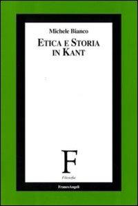 Etica e storia in Kant - Bianco Michele - wuz.it