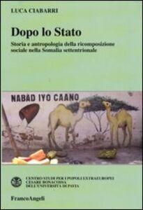 Dopo lo Stato. Storia e antropologia della ricomposizione sociale nella Somalia settentrionale
