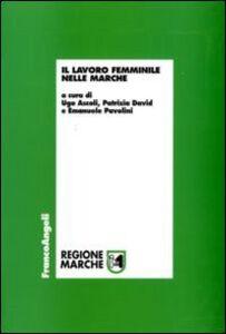 Foto Cover di Il lavoro femminile nelle Marche, Libro di  edito da Franco Angeli