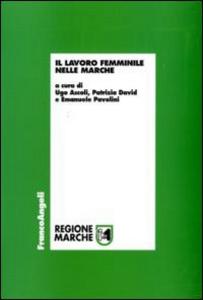 Libro Il lavoro femminile nelle Marche