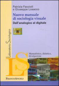 Nuovo manuale di sociologia visuale. Dall'analogico al digitale