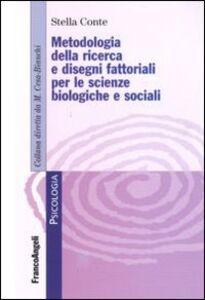 Metodologia della ricerca e dei disegni fattoriali per le scienze biologiche e sociali