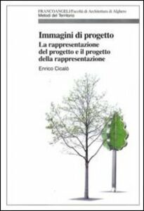 Foto Cover di Immagini di progetto. La rappresentazione del progetto e il progetto della rappresentazione, Libro di Enrico Cicalò, edito da Franco Angeli