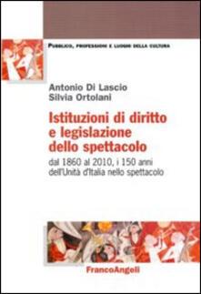 Istituzioni di diritto e legislazione dello spettacolo. Dal 1860 al 2010, i 150 anni dellUnità dItalia nello spettacolo.pdf