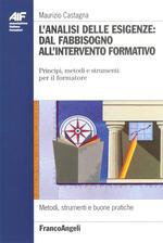 L' analisi delle esigenze: dal fabbisogno all'intervento formativo. Principi, metodi e strumenti per il formatore