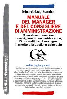 Listadelpopolo.it Manuale del manager e del consigliere di amministrazione. Che cosa deve conoscere il consigliere di amministrazione, l'imprenditore, il manager... Image