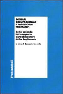 Foto Cover di Scenari occupazionali e fabbisogni formativi delle aziende del comparto agroalimentare della Capitanata, Libro di  edito da Franco Angeli