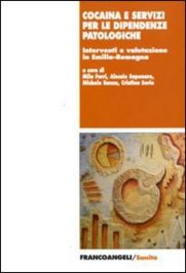 Libro Cocaina e servizi per le dipendenze patologiche. Interventi e valutazione in Emilia-Romagna