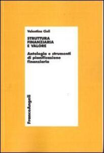 Struttura finanziaria e valore. Antologia e strumenti di pianificazione finanziaria