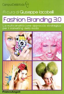 Ristorantezintonio.it Fashion branding 3.0. La multicanalità come approccio strategico per il marketing della moda Image