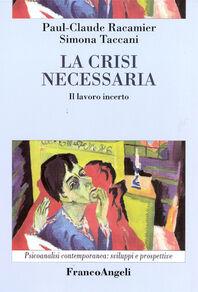 La crisi necessaria. Il lavoro incerto