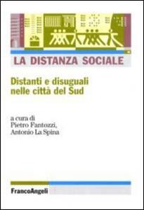 La distanza sociale. Distanti e disuguali nelle città del Sud